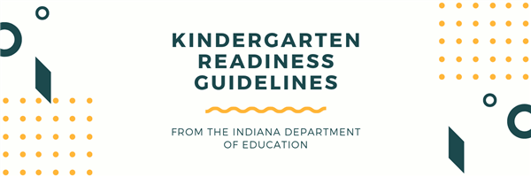 The IDOE has updated the Kindergarten Readiness Guidelines.  Find out more.