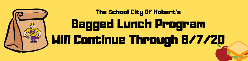 the school city of hobart's bagged lunch program will continue through 8/7/20