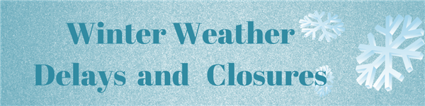 To learn about the guidelines for delays and closures due to inclement weather.