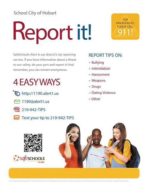 Report It Flyer - Report tips on bullying, drugs and more at phone or text: 219-942-TIPS or email 1190@alert1.us