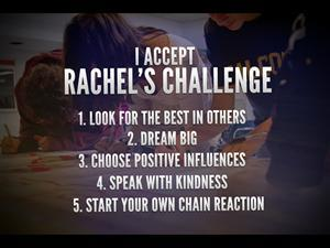 Accept Rachel's Challenge - Look for Best in Others, Dream Big, Choose Positive Influence, Speak Kindness, Start a Reaction