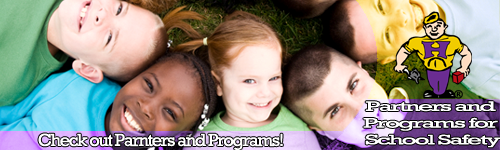 Partners and Programs Banner - Check out Partners and Programs for School Safety.